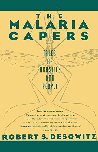 The Malaria Capers : More Tales of Parasites and People, Research and Reality -- by Robert S. Desowitz