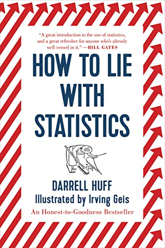 How to Lie with Statistics, by Huff, D.