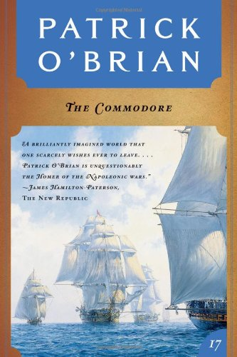 The Commodore (Vol. Book 17)  (Aubrey/Maturin Novels), O'Brian, Patrick