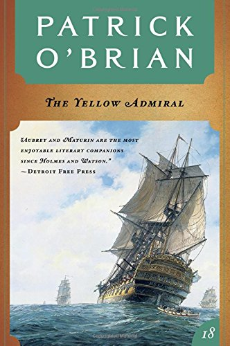 The Yellow Admiral (Vol. Book 18)  (Aubrey/Maturin Novels), O'Brian, Patrick