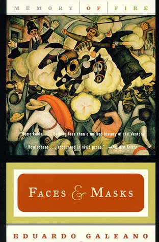 Faces and Masks (Memory of Fire Trilogy), Galeano, Eduardo