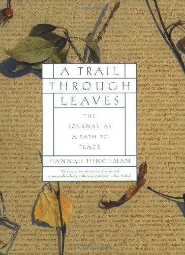 A Trail Through Leaves: The Journal as a Path to Place, Hinchman, Hannah