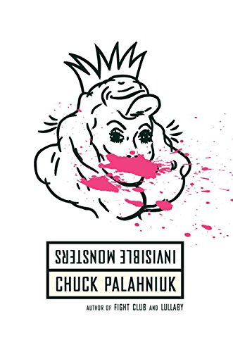 Invisible Monsters: A Novel, Palahniuk, Chuck