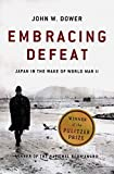 Embracing Defeat: Japan in the Wake of World War II - book cover picture