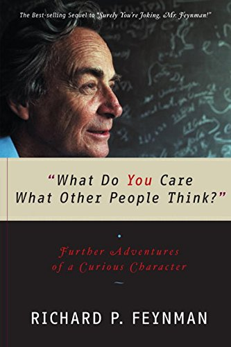 "315. ""What Do You Care What Other People Think?"": Further Adventures of a Curious Character"