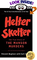 Helter Skelter: The True Story of the Manson Murders by  Vincent Bugliosi, Curt Gentry (Contributor) (Paperback - December 2001)