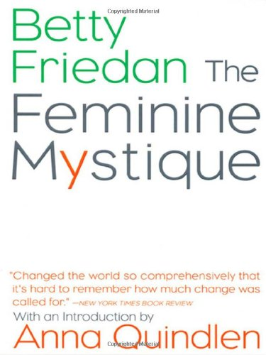 The Feminine Mystique, by Friedan. B.