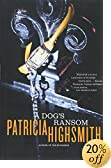 A Dog's Ransom by  Patricia Highsmith (Paperback - August 2002) 