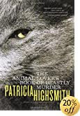 The Animal-Lover's Book of Beastly Murder by  Patricia Highsmith (Paperback - October 2002)