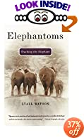 Elephantoms: Tracking the Elephant by Lyall Watson