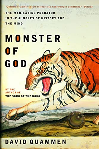 Monster of God: The Man-Eating Predator in the Jungles of History and the Mind, Quammen, David