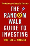 Buy The Random Walk Guide to Investing: Ten Rules for Financial Success from Amazon