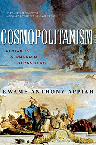 Cosmopolitanism: Ethics in a World of Strangers (Issues of Our Time), Appiah, Kwame Anthony