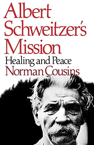 Albert Schweitzer's Mission: Healing and Peace