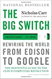 Buy The Big Switch: Rewiring the World, from Edison to Google from Amazon