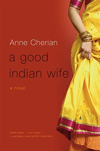 A Good Indian Wife: A Novel, Cherian, Anne