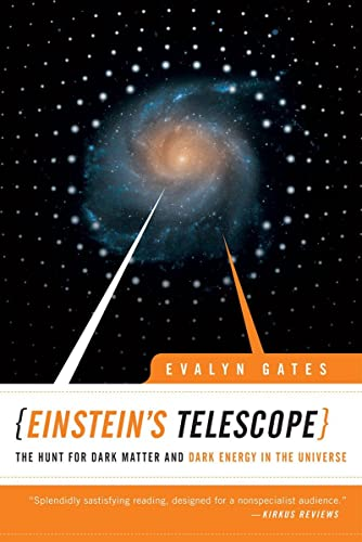 Einstein's Telescope: The Hunt for Dark Matter and Dark Energy in the Universe, by Gates, Evalyn
