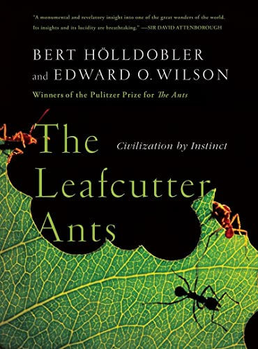 The Leafcutter Ants: Civilization by Instinct, Hölldobler, Bert; Wilson, Edward O.