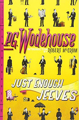 Just Enough Jeeves: Right Ho, Jeeves; Joy in the Morning; Very Good, Jeeves, Wodehouse, P. G.