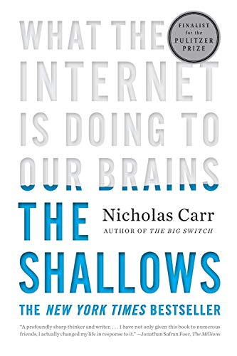 The Shallows : What the Internet Is Doing to Our Brains