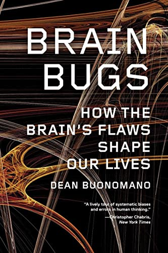 Brain Bugs: How the Brain