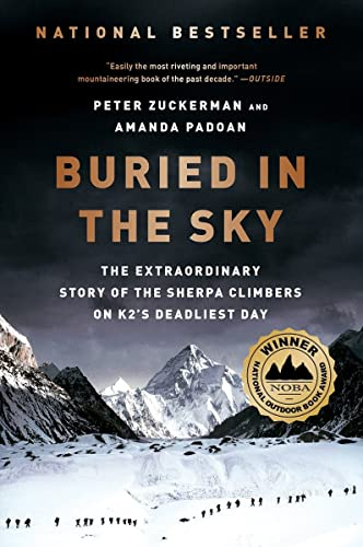 Buried in the Sky: The Extraordinary Story of the Sherpa Climbers on K2's Deadliest Day - Peter Zuckerman, Amanda Padoan