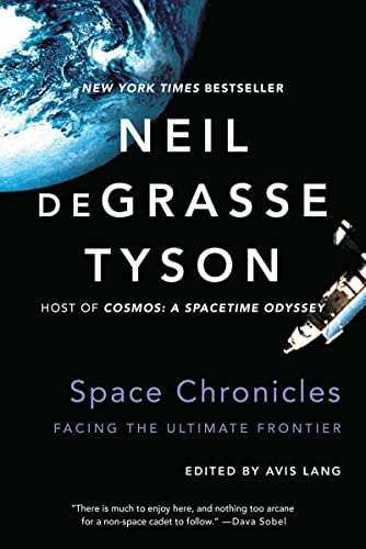 Space Chronicles: Facing the Ultimate Frontier - Neil deGrasse TysonAvis Lang