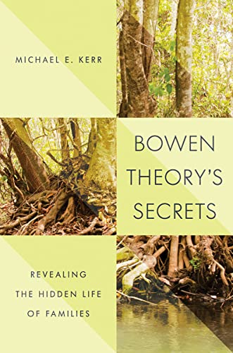 Bowen Theory's Secrets by Michael E. Kerr