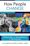 How People Change by Marion Solomon and Daniel J. Siegel (Editors)
