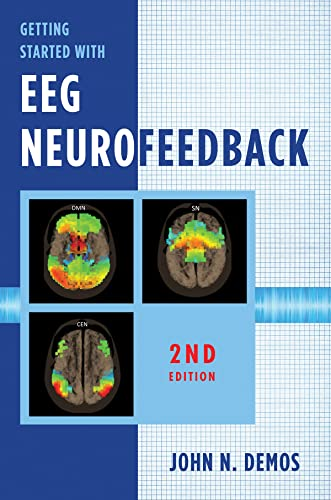 Getting Started with EEG Neurofeedback by John N. Demos