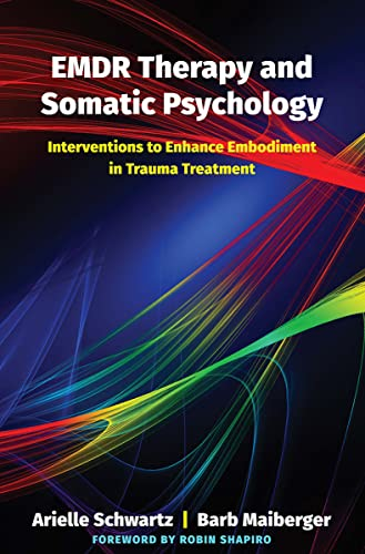 EMDR Therapy and Somatic Psychology by Arielle Schwartz and Barb Maiberger
