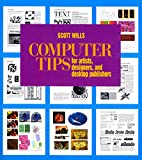 Computer Tips: For Artists, Designers, and Desktop Publishers