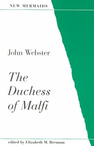 The Duchess of Malfi (New Mermaid Series), Webster, John