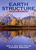 Earth Structure: An Introduction to Structural Geology and Tectonics by Ben A. Van Der Pluijm, Stephen Marshak