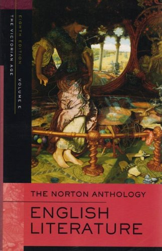 The Norton Anthology of English Literature, Volume E: The Victorian Age