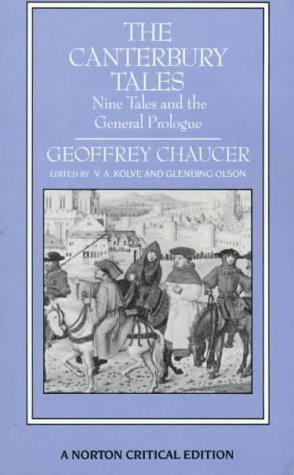 The Canterbury Tales: Nine Tales and the General Prologue (Norton Critical Editions), Chaucer, Geoffrey; Kolve, V. A.; Olson, Glending