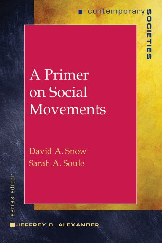 A Primer on Social Movements (Contemporary Societies Series), Snow, David A.; Soule, Sarah A.