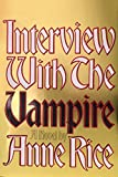 Interview with the Vampire : Anniversary edition (The vampire chronicles) - book cover picture