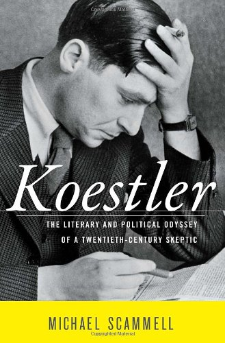 Koestler: The Literary and Political Odyssey of a Twentieth-Century Skeptic, by Scammell, M.