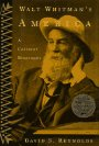 Walt Whitman's America: A Cultural Biography, Reynolds, David S.