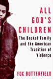 All God's Children The Bosket Family and the American Tradition of Violence