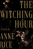 The Witching Hour (Lives of the Mayfair Witches) - book cover picture