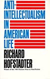 Anti-Intellectualism in American Life (Vintage) - book cover picture