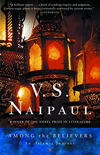 Among the Believers: An Islamic Journey, by Naipaul, VS