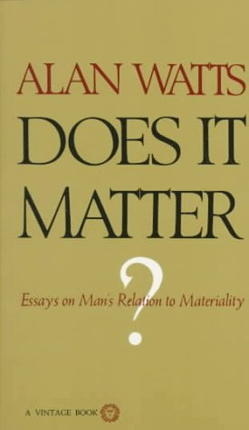 Does It Matter?, Watts, Alan W.