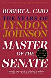Master of the Senate: The Years of Lyndon Johnson
