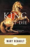 The King Must Die : A Novel (Vintage) - book cover picture