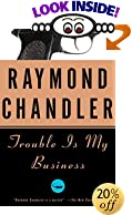 Trouble is my business, by Raymond Chandler