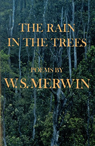 The Rain in the Trees, Merwin, W.S.