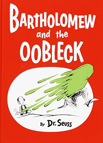 [Bartholomew and the Oobleck]
